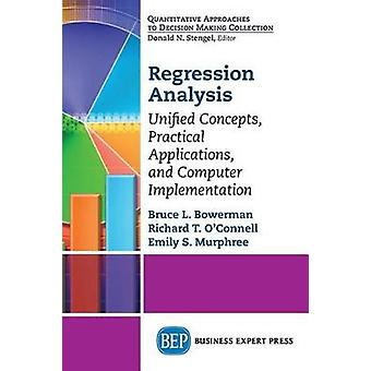 Regression Analysis Unified Concepts Practical Applications Computer Implementation by Bowerman & Bruce