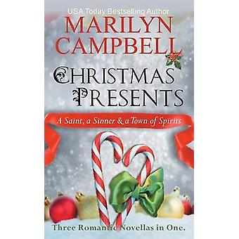 Christmas Presents  A Saint a Sinner and a Town of Spirits Three Romantic Novellas in One Boxed Set by Campbell & Marilyn