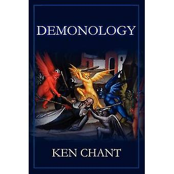Demonology Powers of Darkness by Chant & Ken