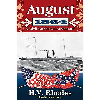 AUGUST 1864 A Civil War Naval Adventure by Rhodes & H.V.
