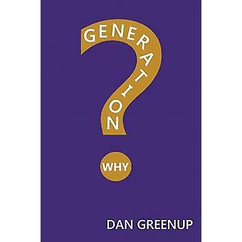 Generation Why by Greenup & Dan