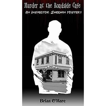 Murder at the Roadside Cafe by OHare & Brian