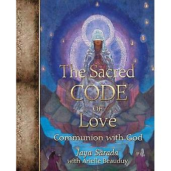 The Sacred Path  of Love Communion with God by Sarada & Jaya