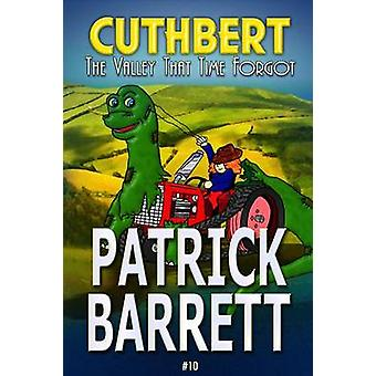 The Valley That Time Forgot Cuthbert Book 10 by Barrett & Patrick
