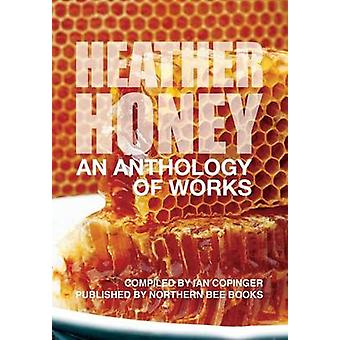 HEATHER HONEY  An Anthology  of Works by Copinger & Ian