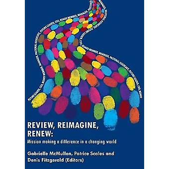 Review Reimagine Renew Mission making a difference in a changing world by McMullen & Gabrielle
