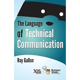 The Language of Technical Communication by Gallon & Ray