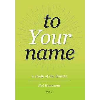 To Your Name Vol. 2 by Hammons & Hal