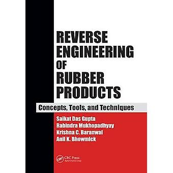 Reverse Engineering of Rubber Products  Concepts Tools and Techniques by Das Gupta & Saikat