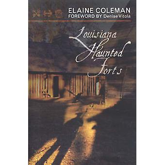 Louisiana Haunted Forts by Coleman & Elaine