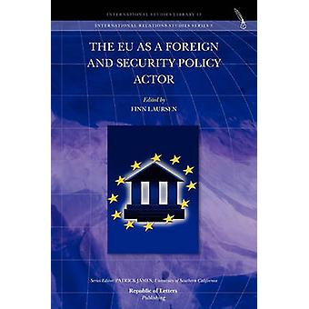 The EU as a Foreign and Security Policy Actor by Laursen & Finn