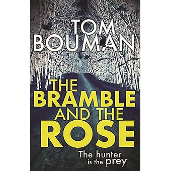 Bramble and the Rose by Tom Bouman