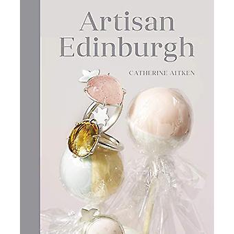 Artisan Edinburgh by Catherine Aitken - 9780750989350 Book