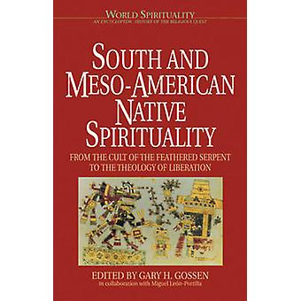 South and Meso-American Native Spirituality - From the Cult of the Fea
