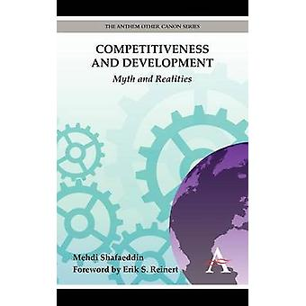 Competitiveness and Development - Myth and Realities by Mehdi Shafaedd