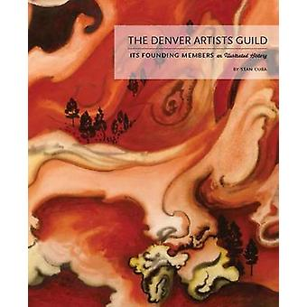 The Denver Artists Guild - Its Founding Members; An Illustrated Histor