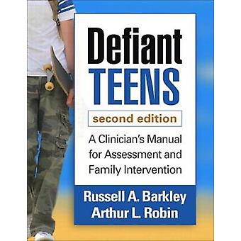Defiant Teens - Second Edition - A Clinician's Manual for Assessment a
