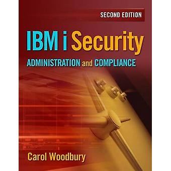 IBM I Security Administration and Compliance (2nd Revised edition) by