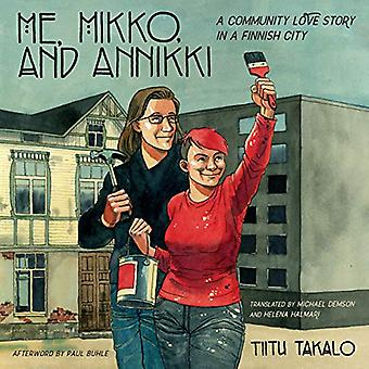 Me - Mikko - and Annikki - A Community Love Story in a Finnish City by