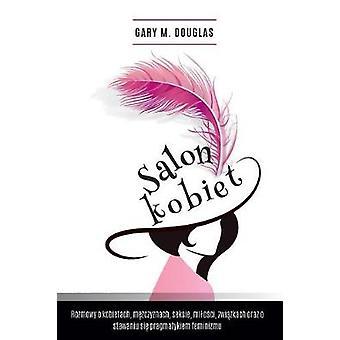 Salon Kobiet - Salon des Femmes Polish by Gary M Douglas - 9781634931