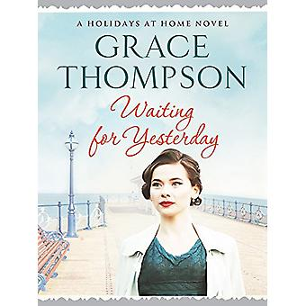 Waiting for Yesterday by Grace Thompson - 9781788631303 Book