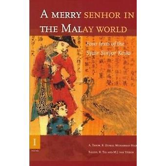 A Merry Senhor in the Malay World - Four Texts of the Syair Sinyor Kos