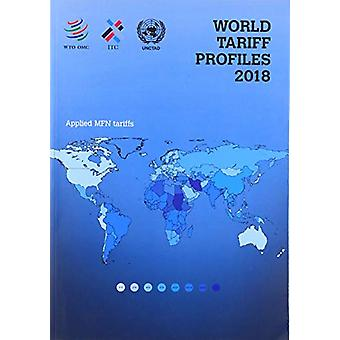 World Tariff Profiles 2018 by World Tariff Profiles 2018 - 9789287046