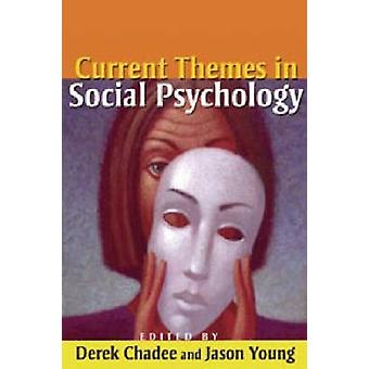 Current Themes in Social Psychology by Derek Chadee - Jason Young - 9