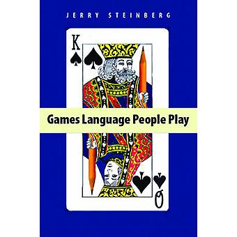 Games Language People Play by Jerry Steinberg - 9780887511295 Book
