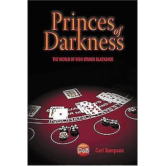 Princes of Darkness: The World of High Stakes Blackjack