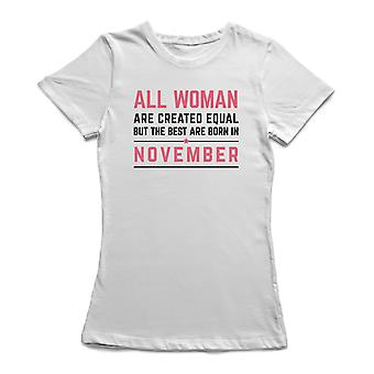 All Woman Are Created Equal  But The Best Are Born In November Women's T-shirt