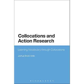 Collocations and Action Research - Learning Vocabulary through Colloca