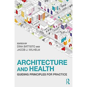 Architecture and Health - Guiding Principles for Practice by Dina Batt