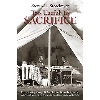 Too Useful to Sacrifice - Reconsidering George B. Mcclellan's Generals