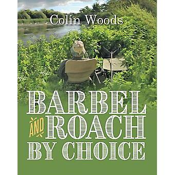 Barbel and Roach By Choice by Colin Woods - 9781861519382 Book