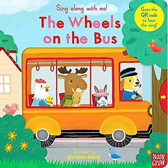 Sing Along With Me! The Wheels on the Bus by Yu-Hsuan Huang - 9781788