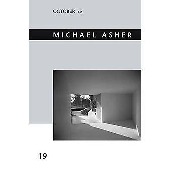 Michael Asher Volume 19 by Edited by Jennifer King