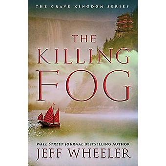The Killing Fog by Jeff Wheeler - 9781542015011 Book