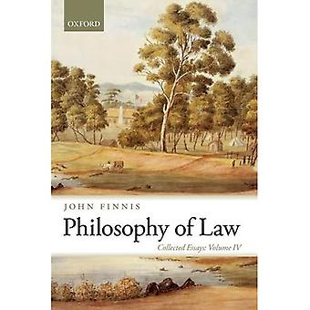 Philosophy of Law: Collected Essays Volume IV: 4 (Collected Essays of John Finnis)