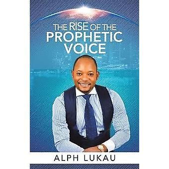 The Rise of the Prophetic Voice by Alph Lukau - 9781982237585 Book