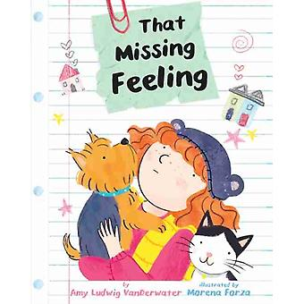 That Missing Feeling by Amy Ludwig VanDerwater