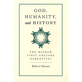 Gud - Mänskligheten - och Historien - De hebreiska första korstågsberättelserna av
