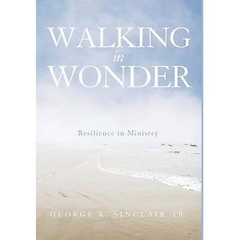 Walking in Wonder by George R Jr Sinclair - 9781498222242 Book