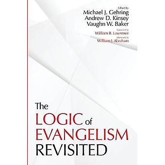 The Logic of Evangelism by Michael J Gehring - 9781532604560 Book
