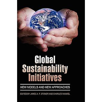 Global Sustainability Initiatives - New Models and New Approaches by J