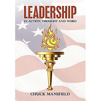 Leadership - In Action - Thought and Word by Chuck Mansfield - 9781684