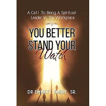 You Better Stand Your Watch - A Call to Being a Spiritual Leader in th