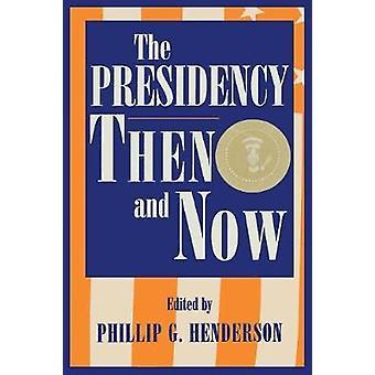 Die damalige und heutige Präsidentschaft