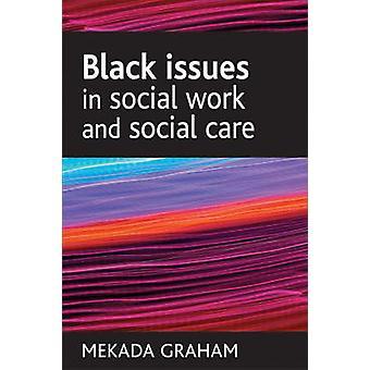 Questions noires dans le travail social et les soins sociaux par Mekada Graham