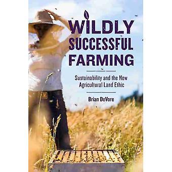 Vilt framgångsrikt jordbruk av Brian DeVore
